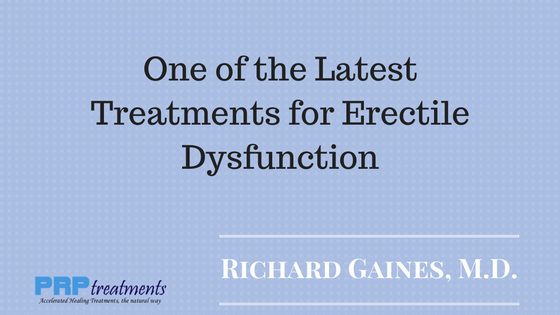 One of the Latest Treatments for Erectile Dysfunction PRP