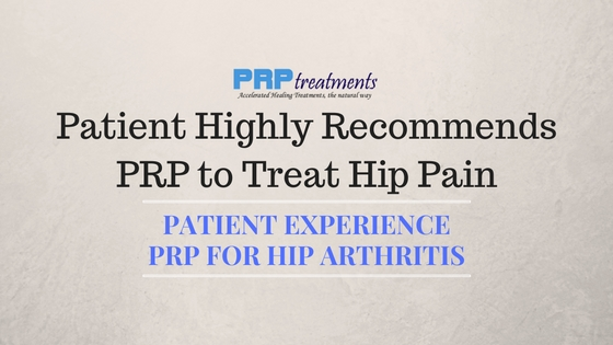 Patient Highly Recommends PRP to Treat Hip Pain