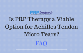 is PRP Therapy a Viable Option for Achilles Tendon Micro Tears